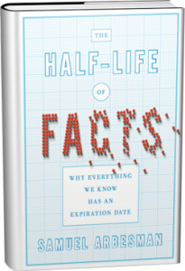 Half life facts - How information goes ouf to date