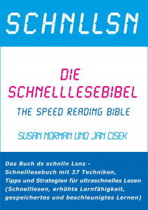 die Schnelllesebibel: Das Buch ds schnlln Lsns – Schnelllesebuch mit 37 Techniken, Tipps und Strategien für ultraschnelles Lesen (Speed Reading) (SchnelLesen Speed Reading Schneller lesen)
