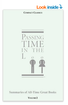 Book Summaries: Passing Time in the Loo - 150 summaries of classincs