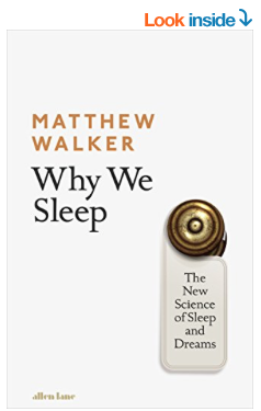 Why We Sleep, The New Science of Sleep and Dreams by Matthew Walker Summary