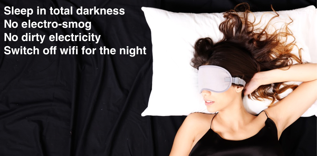 To get good quality deep sleep: sleep in total darkness and switch off wifi for the night