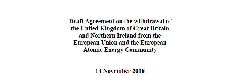 Draft Agreement on the withdrawal of the United Kingdom of Great Britain and Northern Ireland from the European Union and the European Atomic Energy Community, 14 November 2018