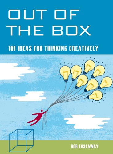 Out of the Box- 101 ideas for thinking creatively Kindle Edition by Rob Eastaway