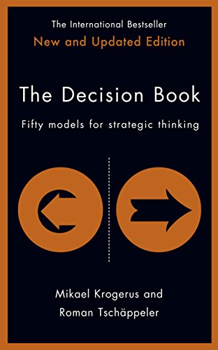 The Decision Book- Fifty models for strategic thinking (New Edition) Kindle Editionby Mikael Krogerus