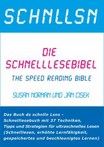die Schnelllesebibel: Das Buch ds schnlln Lsns – Schnelllesebuch mit 37 Techniken, Tipps und Strategien für ultraschnelles Lesen (Speed Reading) (SchnelLesen Speed Reading Schneller lesen)