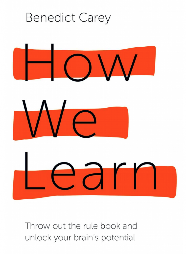 Summary of How We Learn by Benedict Carey