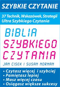 BIBLIA SZYBKIEGO CZYTANIA – Szybkie Czytanie ¬– 37 Technik, Wskazówek, Strategii Ultra Szybkiego Czytania