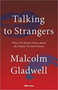 Micro Summary of Talking to Strangers by Malcolm Gladwell