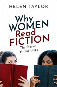 Summary of Why Women Read Fiction The Stories of Our Lives by Helen Taylor