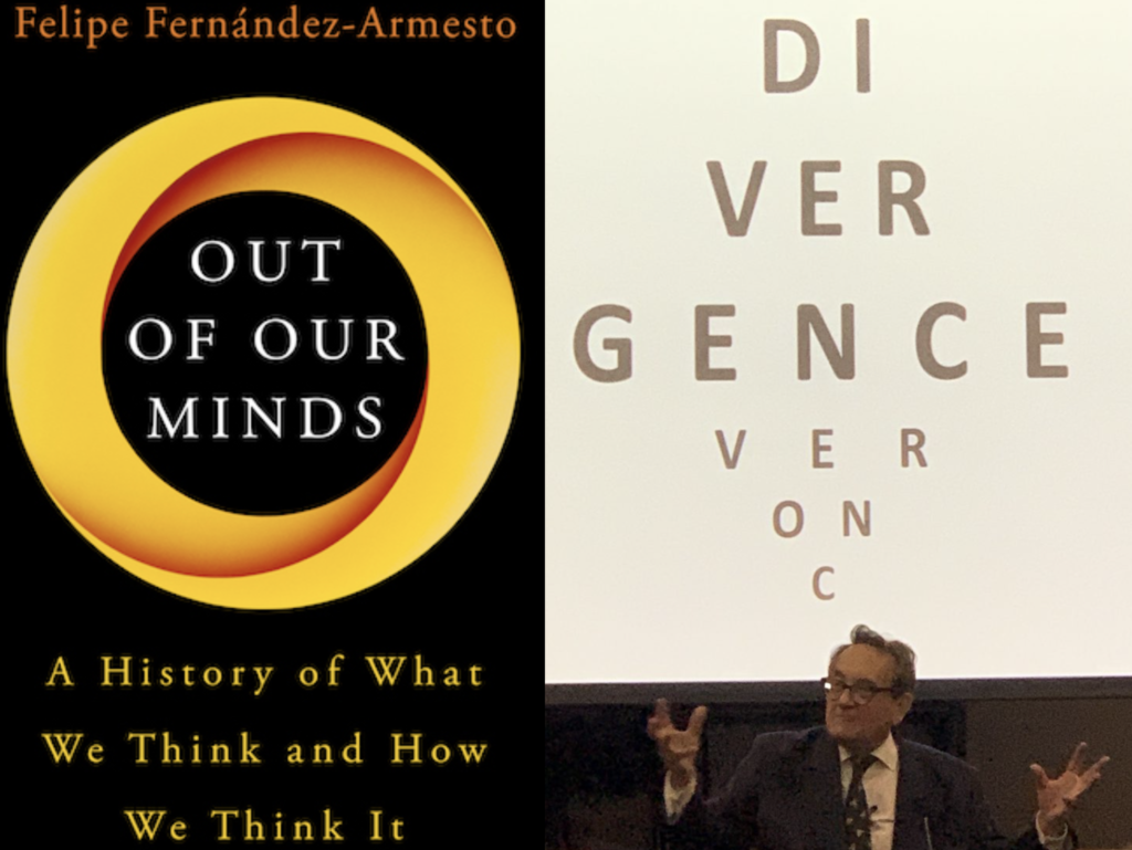 Out of Our Minds What We Think and How We Came to Think It by Felipe Fernández-Armesto